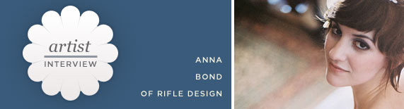 Artist Interview: Anna Bond of Rifle Design